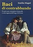 Baci di contrabbando. Un giovane contadino brianzolo e una ragazza del Lago di Como...