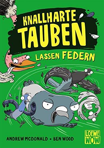 Knallharte Tauben lassen Federn: Kinderbuch ab 8 Jahre - Präsentiert von Loewe Wow! - Wenn Lesen WOW! macht
