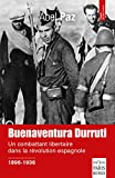 Buenaventura Durruti 1896-1936 - Un combattant libertaire dans la révolution espagnole