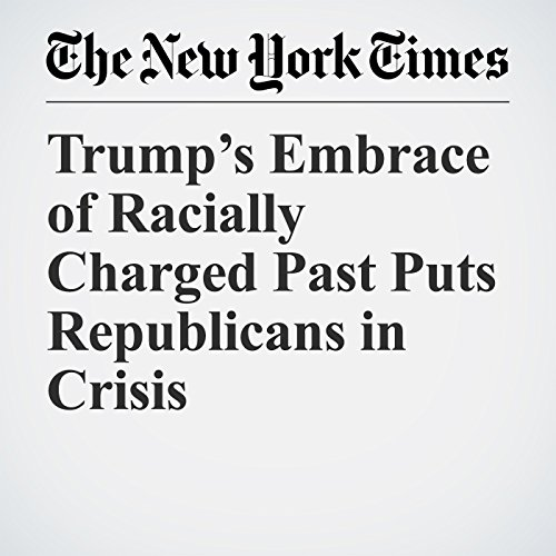 Trump's Embrace of Racially Charged Past Puts Republicans in Crisis copertina
