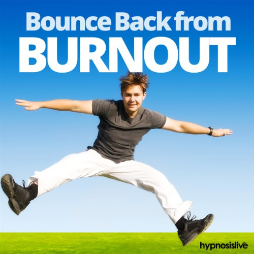 Bounce Back from Burn Out Hypnosis audiobook cover art