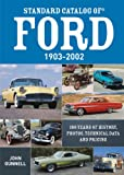 Standard Catalog of Ford, 1903-2002: 100 Years of History, Photos, Technical Data and Pricing (English Edition)