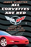 All Corvettes Are Red (Inside the Rebirth of an American Legend)
