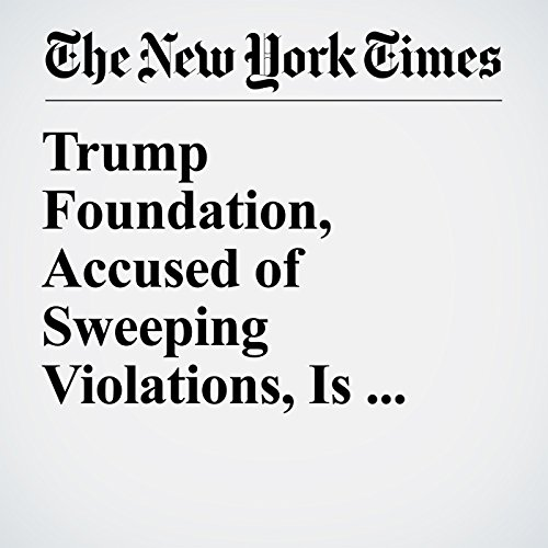 Trump Foundation, Accused of Sweeping Violations, Is Sued by New York Attorney General copertina