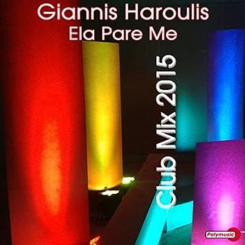 Ela Pare Me - Club Mix 2015