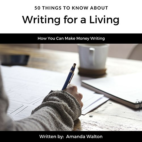 50 Things to Know About Writing for a Living     How You Can Make Money Writing              By:                                                                                                                                 Amanda Walton,                                                                                        50 Things to Know                               Narrated by:                                                                                                                                 Sally Barron                      Length: 36 mins     Not rated yet     Overall 0.0