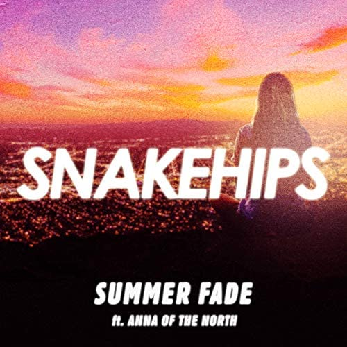 Snakehips feat. Anna Of The North