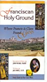 Franciscan Holy Ground. Where Francis & Clare Found God