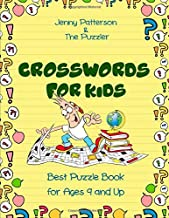 CROSSWORDS FOR KIDS: BEST PUZZLE BOOK FOR AGES 9 AND UP (PUZZLER SERIES)