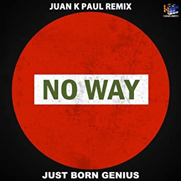 No Way (Juan K Paul Remix)
