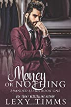 Money or Nothing: Billionaire Workplace Steamy Romance (Branded Series)