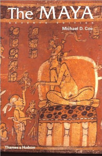 M.D. Coe's Seventh Edition edition(The Maya, Seventh Edition (Ancient Peoples and Places) [Paperback])(2005)