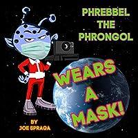 Phrebbel The Phrongol Wears A Mask