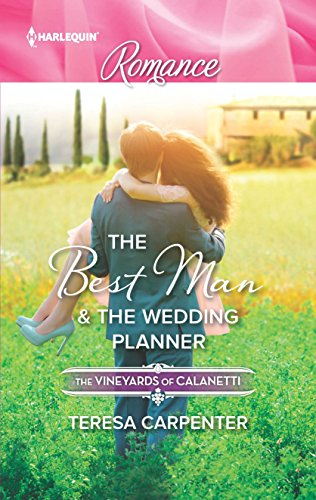 The Best Man & The Wedding Planner (The Vineyards of Calanetti Book 4499)