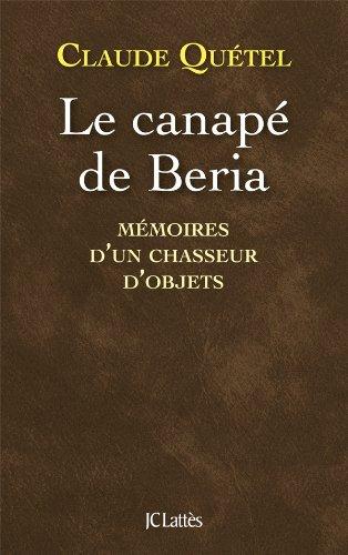 Le canapé de Beria: Mémoires d'un chasseur d'objets (Essais et documents)