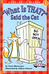 What is That? Said the Cat (Scholastic Hello Reader, Level 1) Paperback