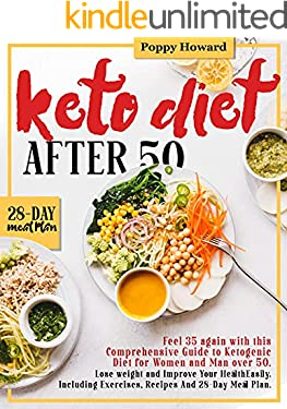 KETO DIET AFTER 50: Edition 2022: Feel 35 again with this Guide to Ketogenic Diet for Women and Men Over 50. Including Exercises, Recipes, Conversion and Replacements Tables and a 28-Day Meal Plan