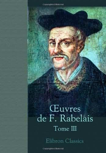 oeuvres de F. Rabelais: Tome 3