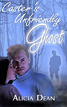 Caster's Unfriendly Ghost (Hauntings in the Garden) by [Alicia Dean]