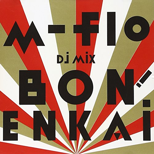 """m-flo DJ MIX """"BON! ENKAI"""""""