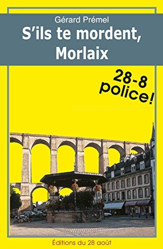 S'ils te mordent, Morlaix! (28-8 Police! t. 13)