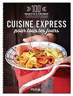 100 recettes à dévorer - Cuisine express pour tous les jours d'Estérelle COLLECTIF