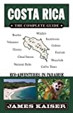 Costa Rica: The Complete Guide: Ecotourism in Costa Rica (Color Travel Guide) [Idioma Inglés]