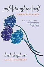 Wife   Daughter   Self: A Memoir in Essays