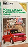 Chilton's Repair Manual: Dodge Caravan Plymouth Voyager 1984-91 Covers All U.S. and Canadian Models