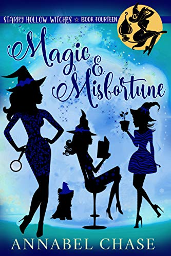 Magic & Misfortune (Starry Hollow Witches Book 14) by [Annabel Chase]