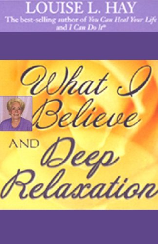 What I Believe and Deep Relaxation