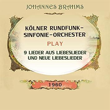 Kölner Rundfunk-Sinfonie-Orchester Play: Johannes Brahms: 9 Lieder Aus Liebeslieder Und Neue Liebeslieder