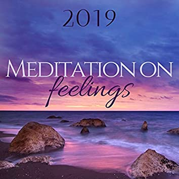 Meditation on Feelings 2019 - Music to Reclaim Your Emotional Stability