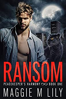 Ransom: A Psychic Shifter Paranormal Romance (Peacekeeper's Harmony Book 1) by [Maggie M Lily]