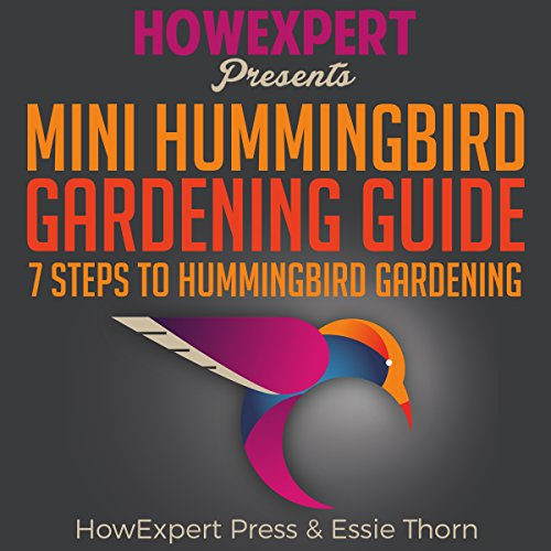Mini Hummingbird Gardening Guide audiobook cover art