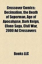 Crossover comics: The League of Extraordinary Gentlemen, Decimation, Clone Saga, The Death of Superman, Dark Reign, XxxHolic