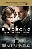 Birdsong: A Novel of Love and War (French Trilogy Book 2)