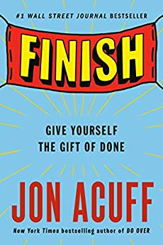 Finish: Give Yourself the Gift of Done by [Jon Acuff]