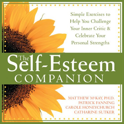 Self-Esteem Companion (Simple Exercises to Help You Challenge Your Inner Critic &....)