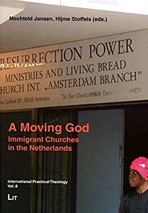 A Moving God: Immigrant Churches in the Netherlands