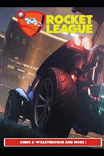 Rocket League Guide & Walkthrough and MORE !