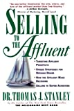 Selling to the Affluent: The Professional's Guide to Closing the Sales That Count
