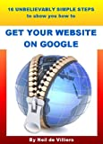 Book Review: 16 Unbelievably Simple Steps To Show You How To Get Your Website On Google By Neil De Villiers