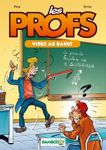 Les Profs - poche tome 01 - Virus au bahut: Virus au bahut