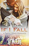 If I Fall: A Small Town Romance