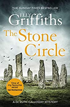 The Stone Circle: The Dr Ruth Galloway Mysteries 11 by [Elly Griffiths]
