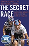 The Secret Race: Inside the Hidden World of the Tour de France: Doping, Cover-ups,...