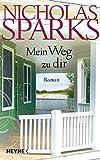 Nicholas Sparks: Mein Weg zu dir