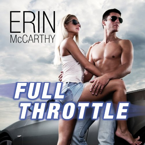 Full Throttle     Fast Track Series, Book 7              By:                                                                                                                                 Erin McCarthy                               Narrated by:                                                                                                                                 Emily Durante                      Length: 8 hrs and 35 mins     50 ratings     Overall 4.2