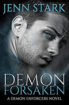 Demon Forsaken: Demon Enforcers, Book 2 by [Jenn Stark]